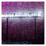 #WHATISLIFE
